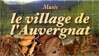 """Musée """"Le Village auvergnat"""""""